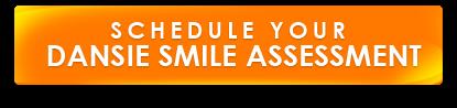 Schedule Your Dansie Smile Assessment