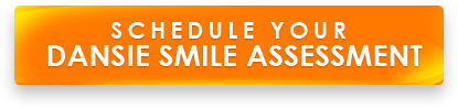Schedule Your Dansie Smile Assessment